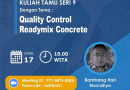 Kuliah Tamu Series 9 Dengan Tema: QUALITY CONTROL READYMIX CONCRETE